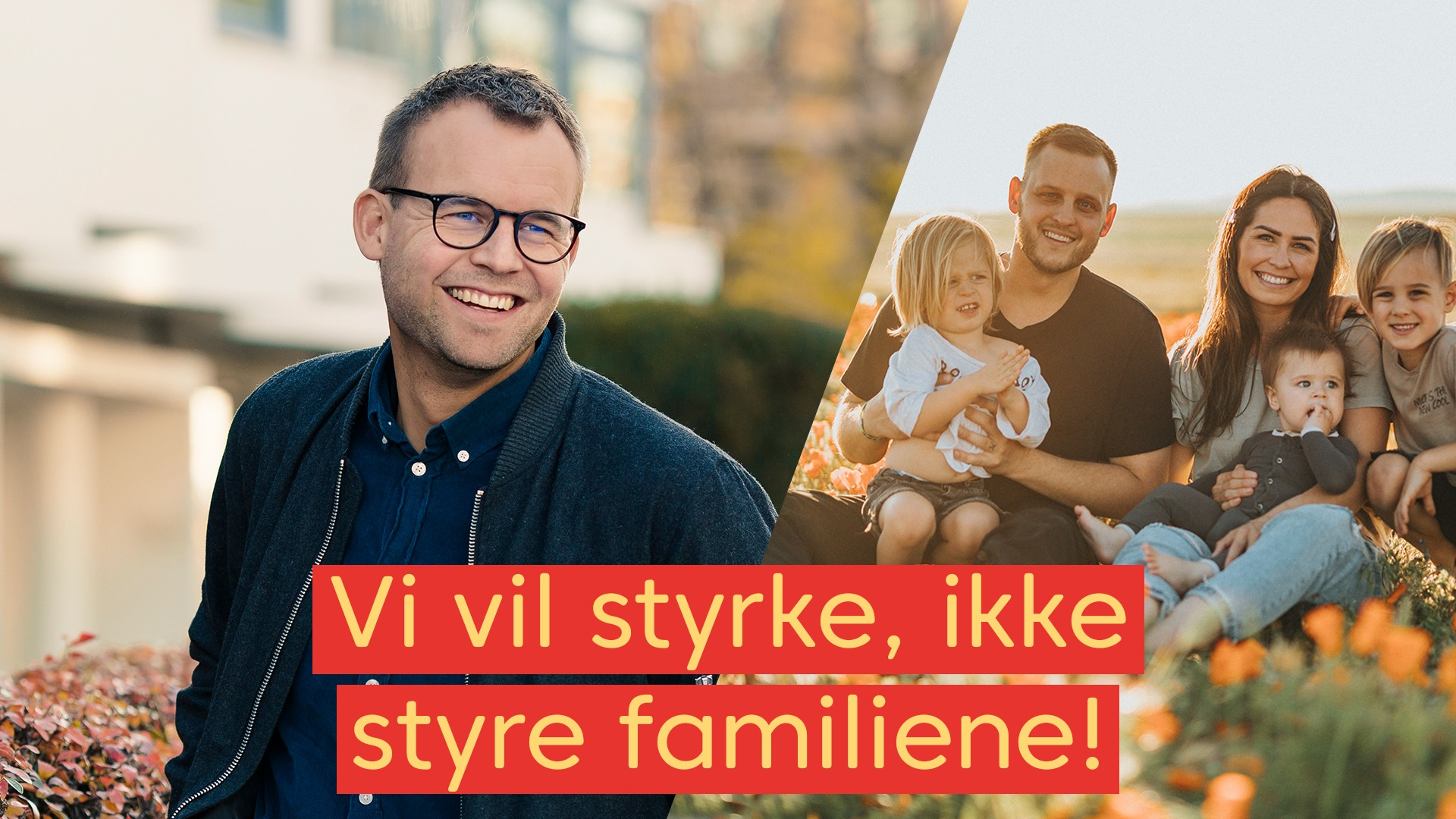 """Bilde av en familie som sitter i en blomstereng side om side med bilde av partileder Kjell Ingolf Ropstad som smiler med teksten """"Vi vil styrke, ikke styre familiene"""" skrevet under."""